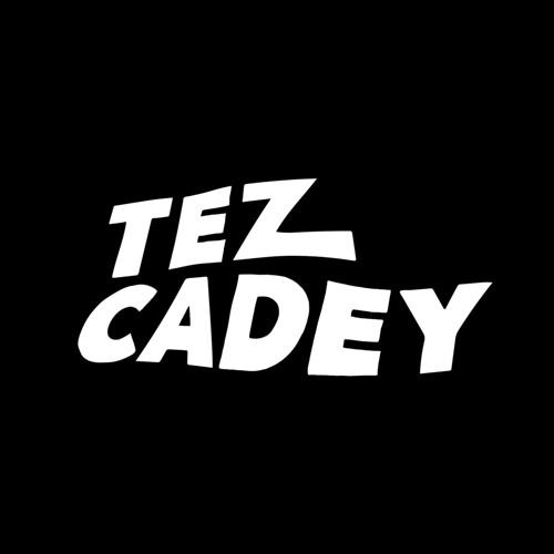 Tez Cadey