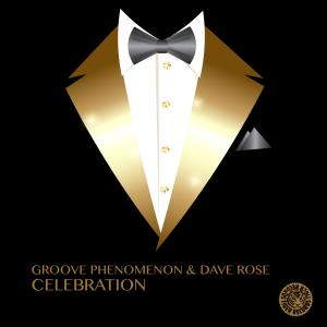 Groove Phenomenon & Dave Rose - Celebration